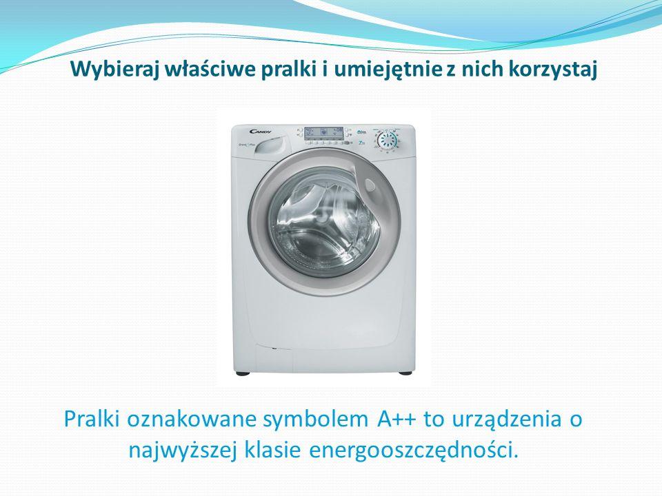 Wybieraj właściwe pralki i umiejętnie z nich korzystaj