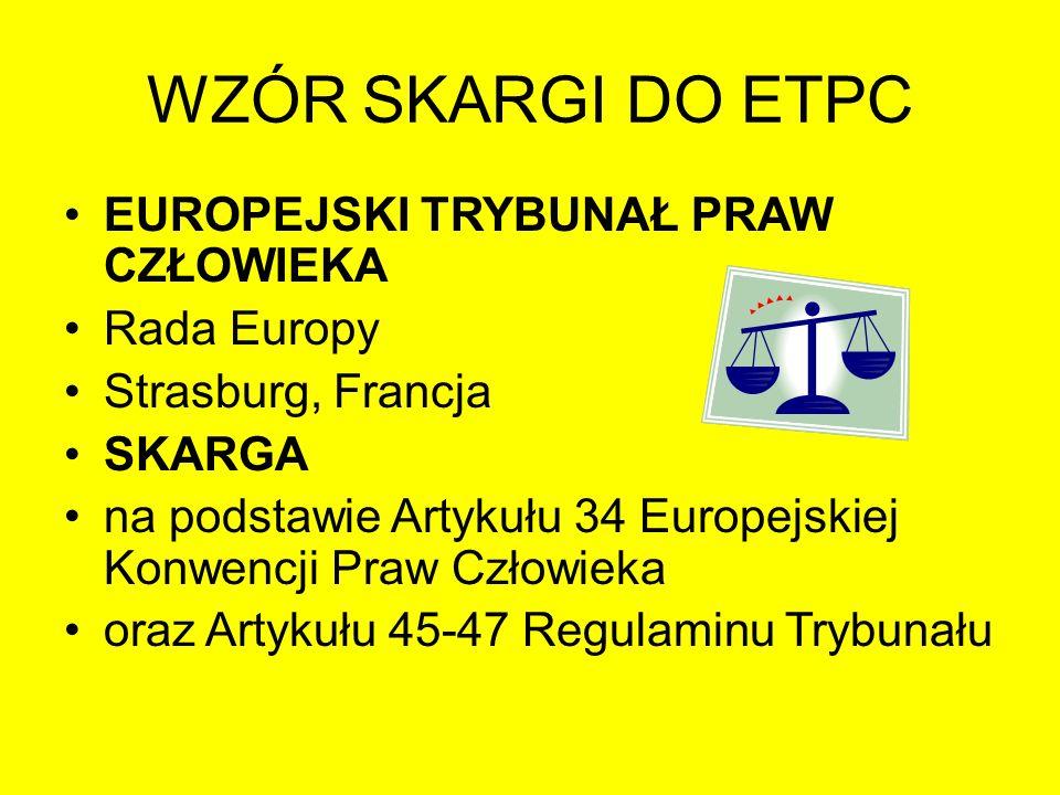 WZÓR SKARGI DO ETPC EUROPEJSKI TRYBUNAŁ PRAW CZŁOWIEKA Rada Europy
