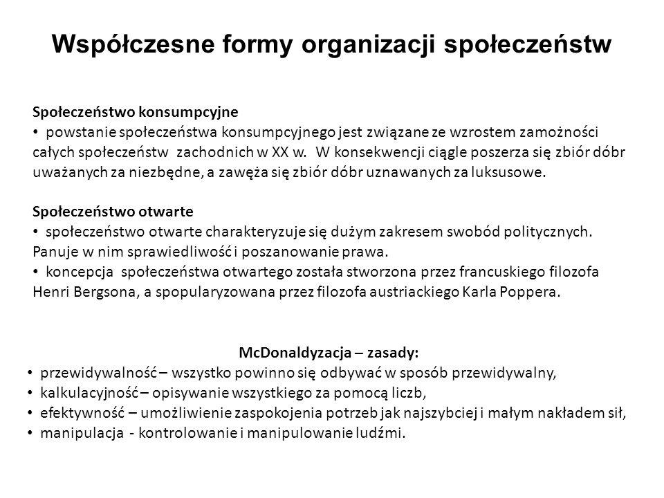 Współczesne formy organizacji społeczeństw McDonaldyzacja – zasady: