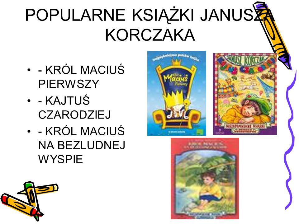POPULARNE KSIĄŻKI JANUSZA KORCZAKA