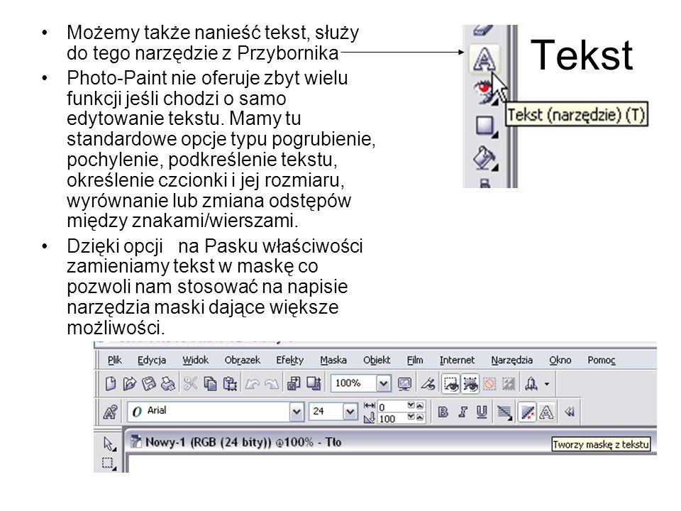 Tekst Możemy także nanieść tekst, służy do tego narzędzie z Przybornika.