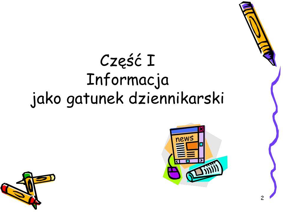 Część I Informacja jako gatunek dziennikarski