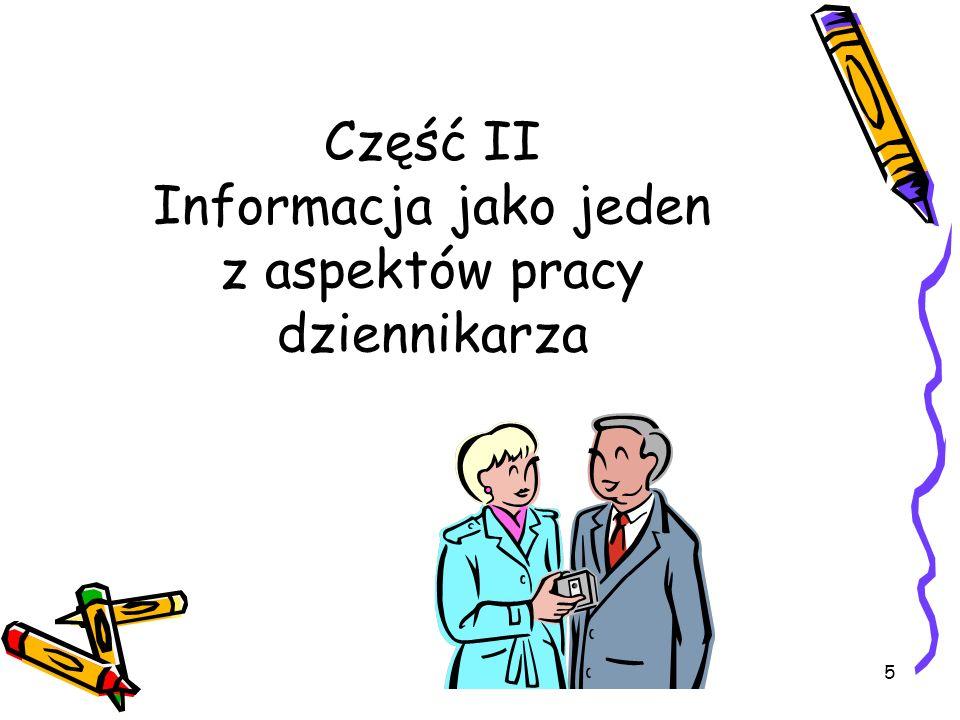 Część II Informacja jako jeden z aspektów pracy dziennikarza