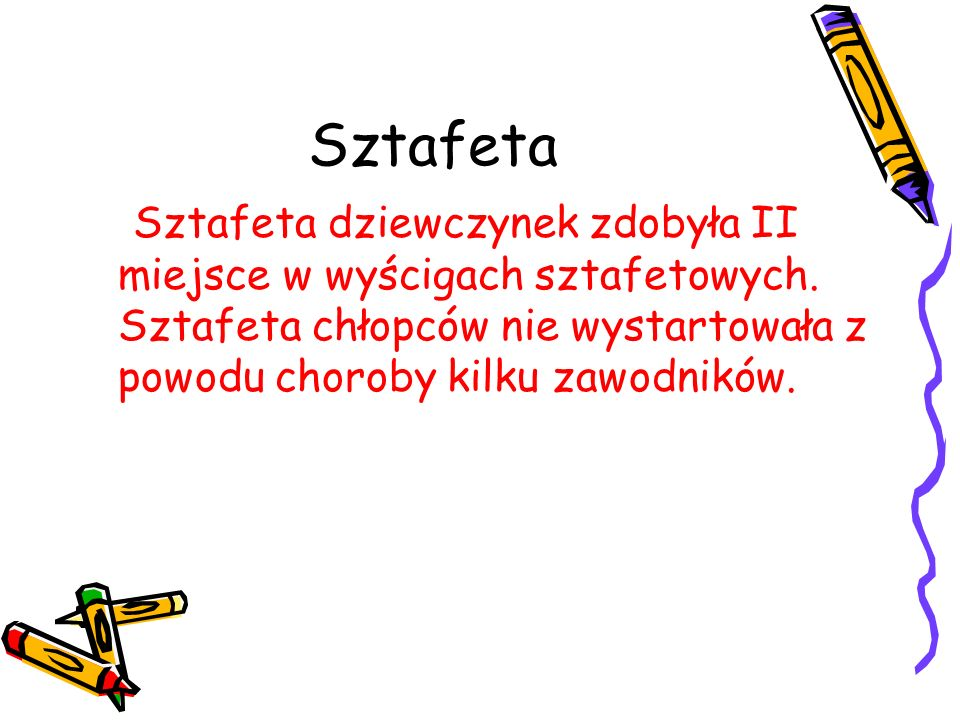 Sztafeta Sztafeta dziewczynek zdobyła II miejsce w wyścigach sztafetowych.