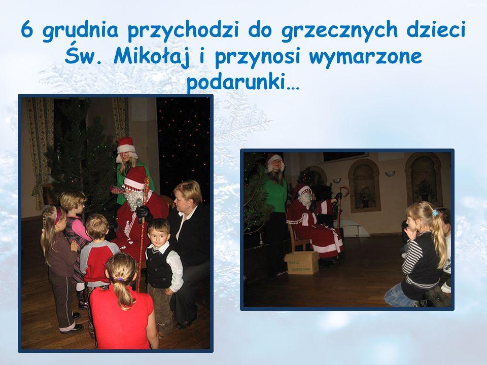 6 grudnia przychodzi do grzecznych dzieci Św