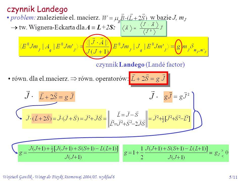 czynnik Landego problem: znalezienie el. macierz. w bazie J, mJ