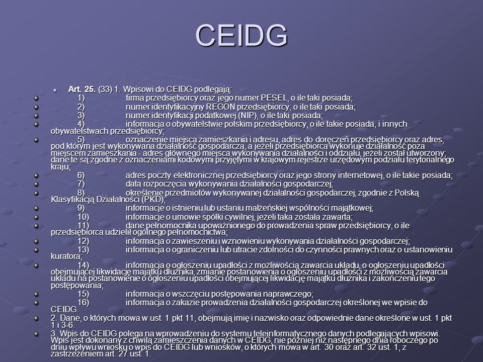 CEIDG Art. 25. (33) 1. Wpisowi do CEIDG podlegają: