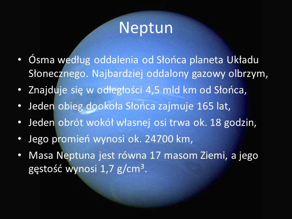 Neptun Ósma według oddalenia od Słońca planeta Układu Słonecznego. Najbardziej oddalony gazowy olbrzym,