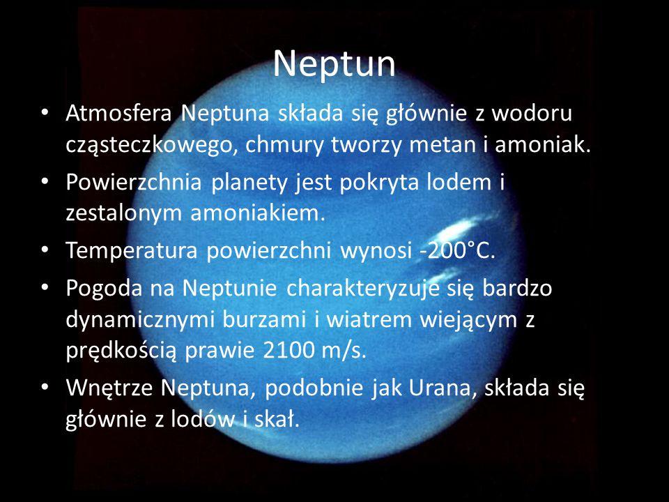 Neptun Atmosfera Neptuna składa się głównie z wodoru cząsteczkowego, chmury tworzy metan i amoniak.