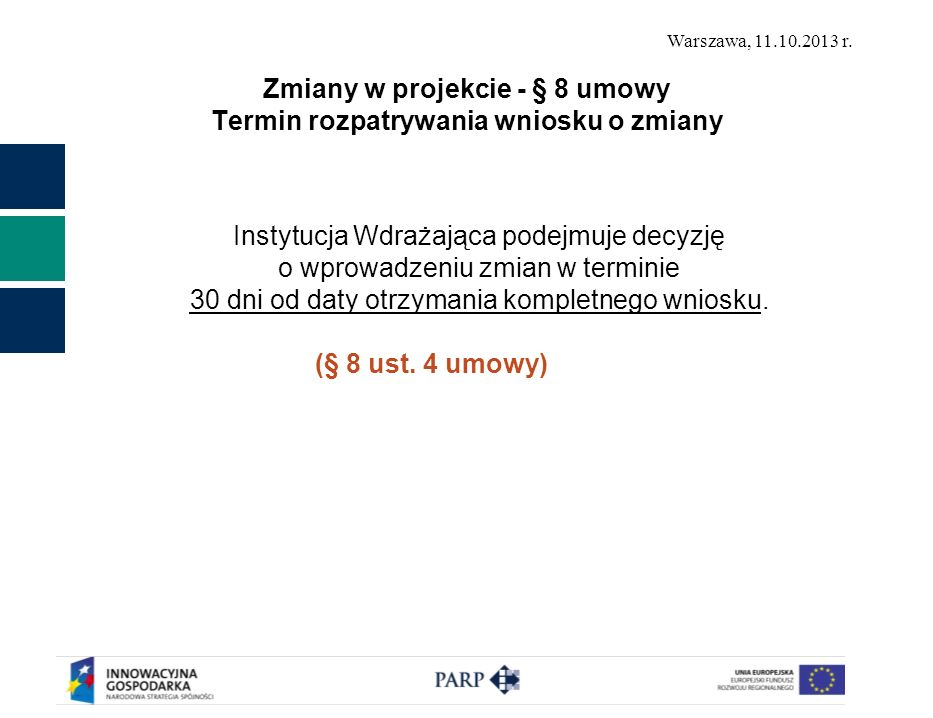 Zmiany w projekcie - § 8 umowy Termin rozpatrywania wniosku o zmiany