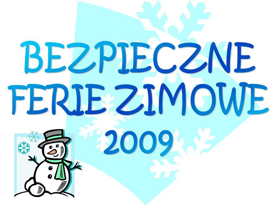 BEZPIECZNE FERIE ZIMOWE 2009