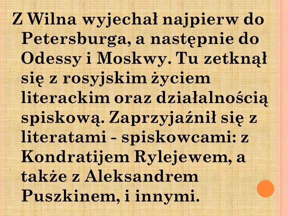 Z Wilna wyjechał najpierw do Petersburga, a następnie do Odessy i Moskwy.