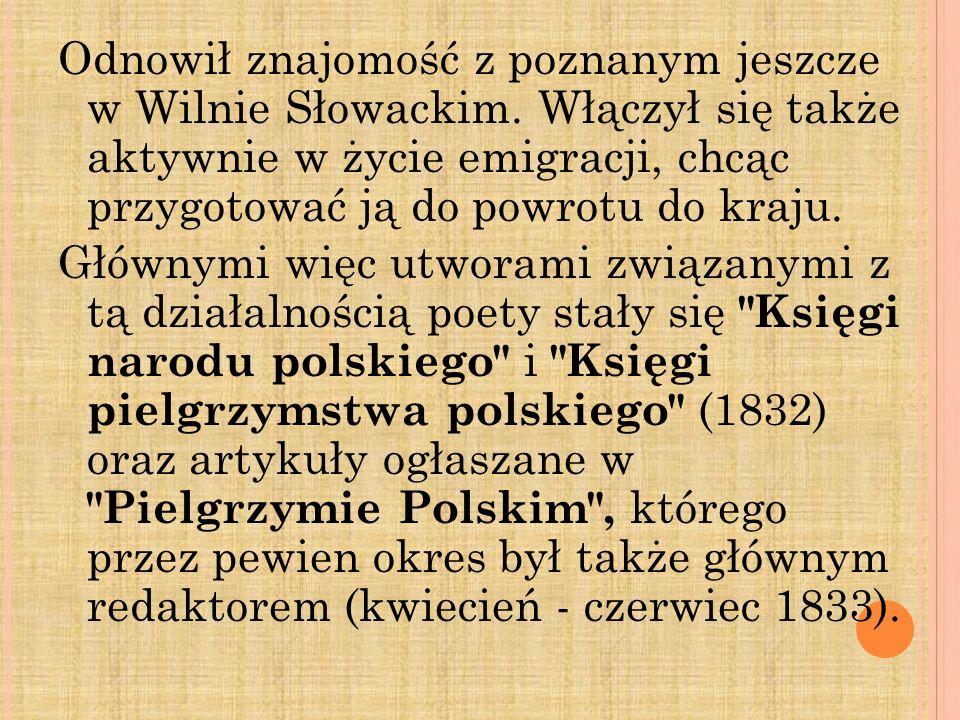 Odnowił znajomość z poznanym jeszcze w Wilnie Słowackim