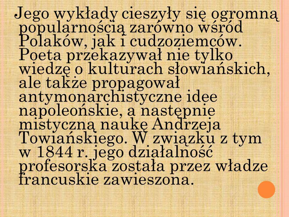 Jego wykłady cieszyły się ogromną popularnością zarówno wśród Polaków, jak i cudzoziemców.