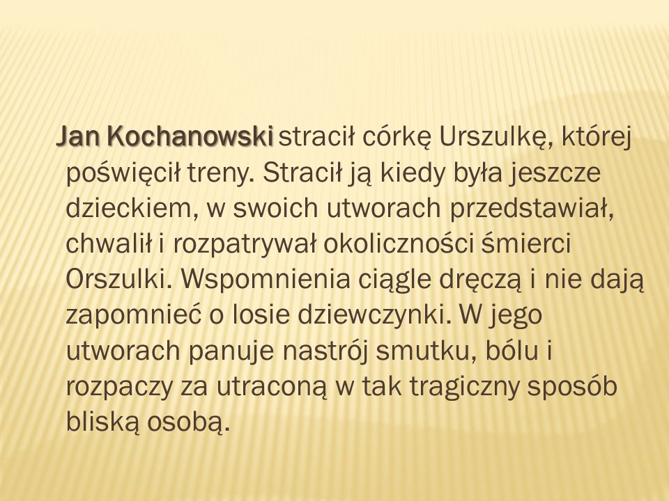 Jan Kochanowski stracił córkę Urszulkę, której poświęcił treny