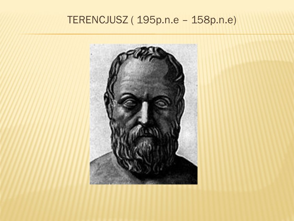 TERENCJUSZ ( 195p.n.e – 158p.n.e)