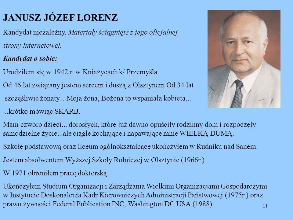 JANUSZ JÓZEF LORENZ Kandydat niezależny. Materiały ściągnięte z jego oficjalnej. strony internetowej.