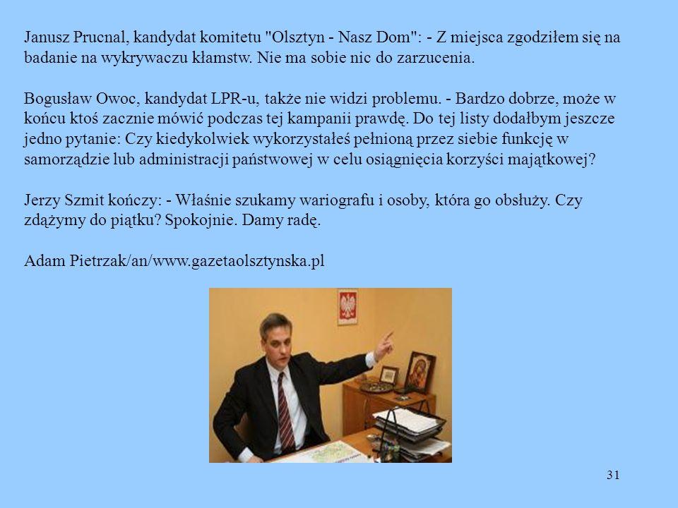 Janusz Prucnal, kandydat komitetu Olsztyn - Nasz Dom : - Z miejsca zgodziłem się na badanie na wykrywaczu kłamstw.