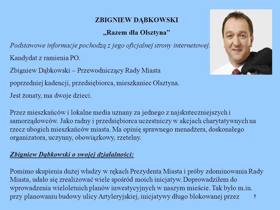 """ZBIGNIEW DĄBKOWSKI """"Razem dla Olsztyna Podstawowe informacje pochodzą z jego oficjalnej strony internetowej."""