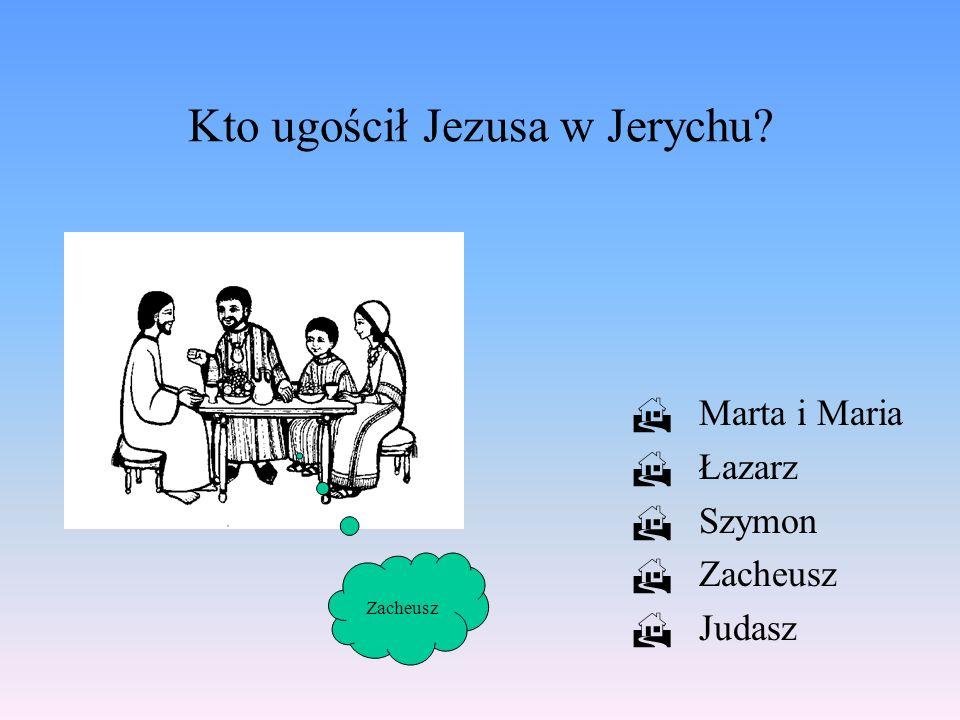 Kto ugościł Jezusa w Jerychu