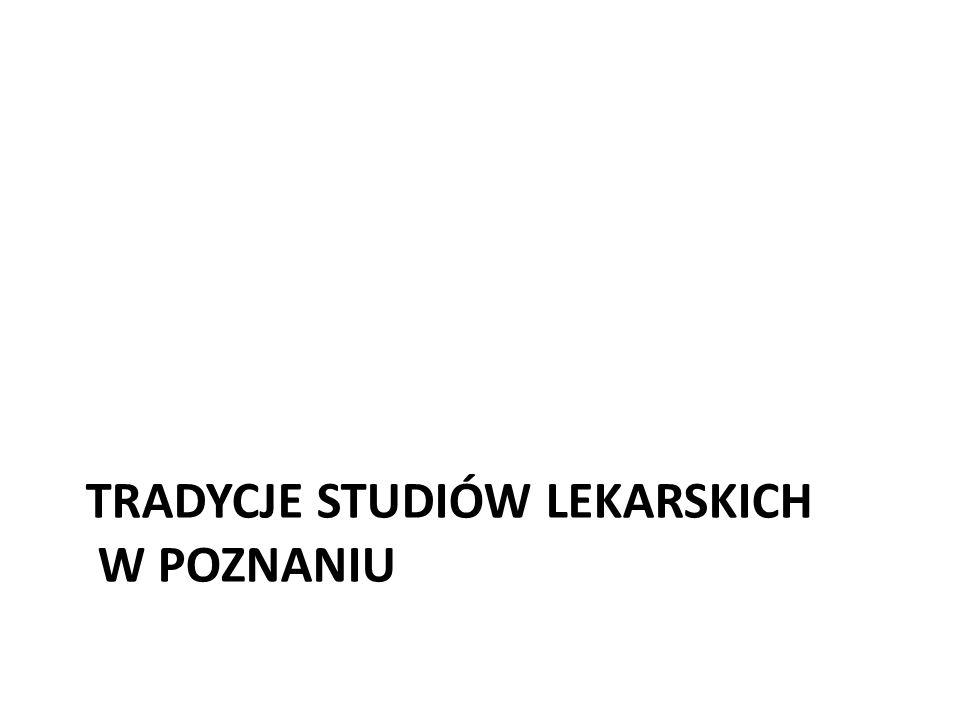 Tradycje studiów lekarskich w Poznaniu