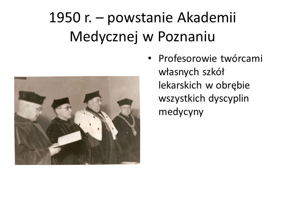 1950 r. – powstanie Akademii Medycznej w Poznaniu