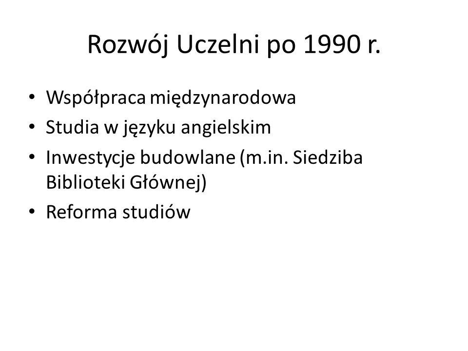 Rozwój Uczelni po 1990 r. Współpraca międzynarodowa
