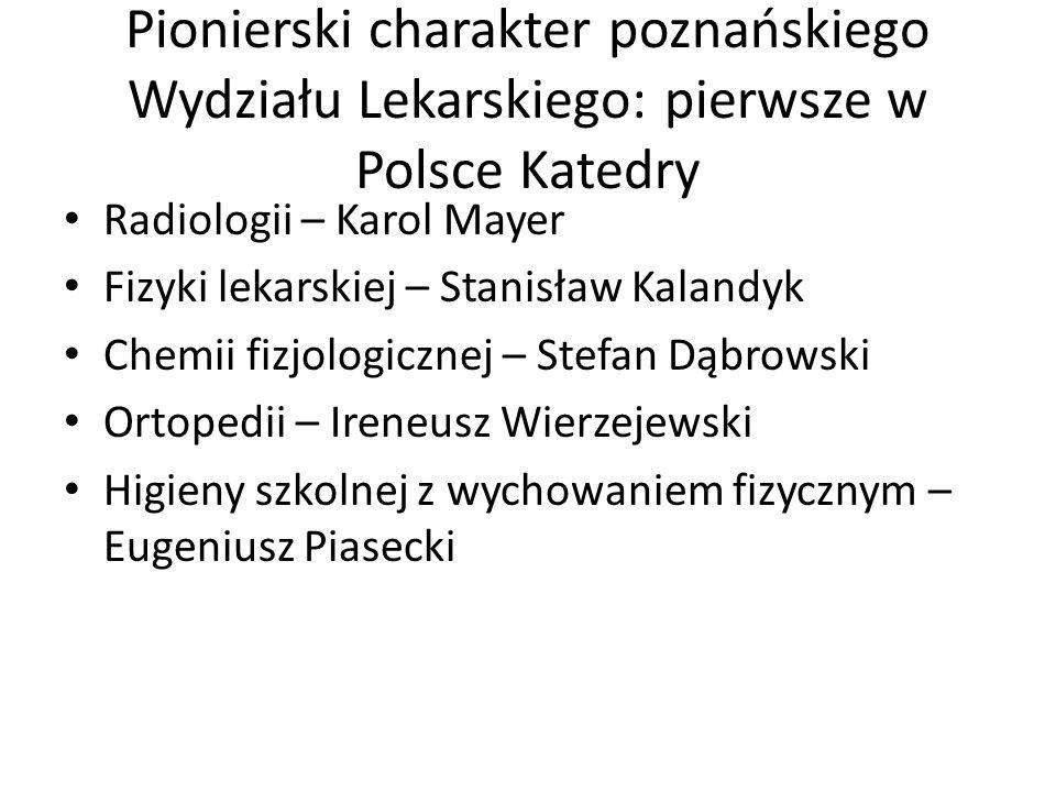Pionierski charakter poznańskiego Wydziału Lekarskiego: pierwsze w Polsce Katedry