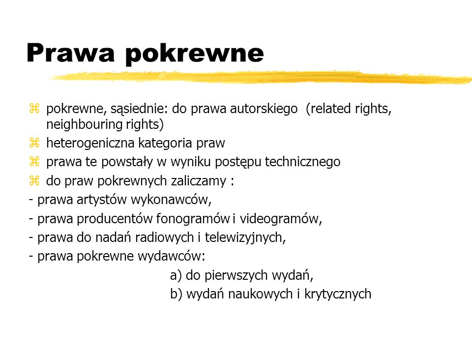 Prawa pokrewnepokrewne, sąsiednie: do prawa autorskiego (related rights, neighbouring rights) heterogeniczna kategoria praw.