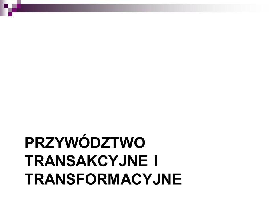 Przywództwo transakcyjne i transformacyjne