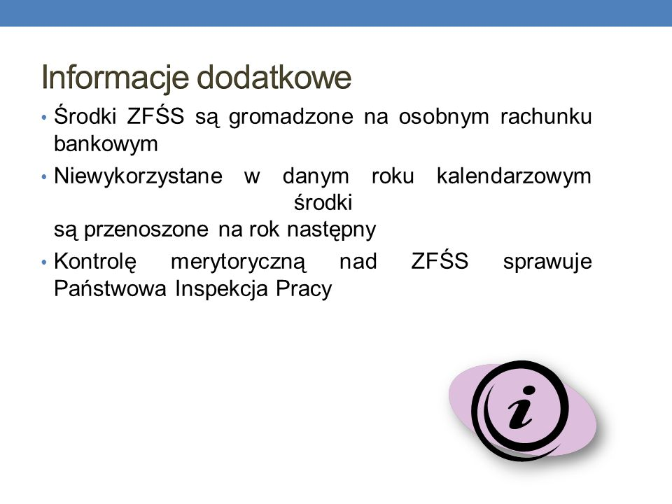 Informacje dodatkowe Środki ZFŚS są gromadzone na osobnym rachunku bankowym.