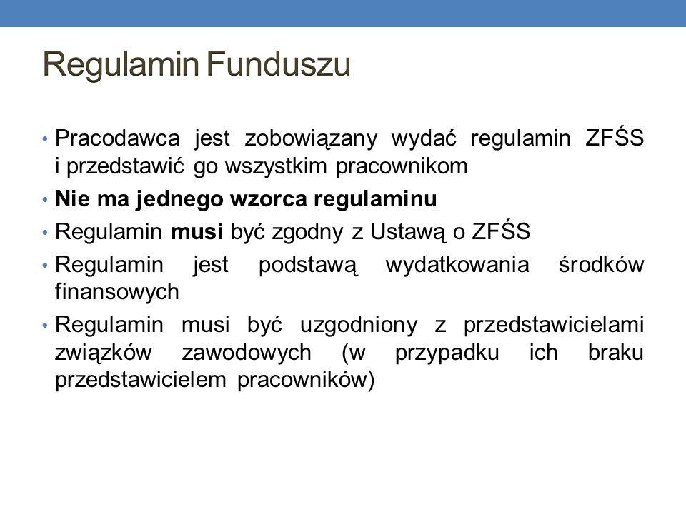 Regulamin FunduszuPracodawca jest zobowiązany wydać regulamin ZFŚS i przedstawić go wszystkim pracownikom.