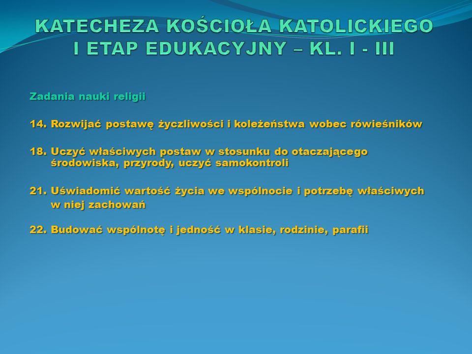 KATECHEZA KOŚCIOŁA KATOLICKIEGO I ETAP EDUKACYJNY – KL. I - III