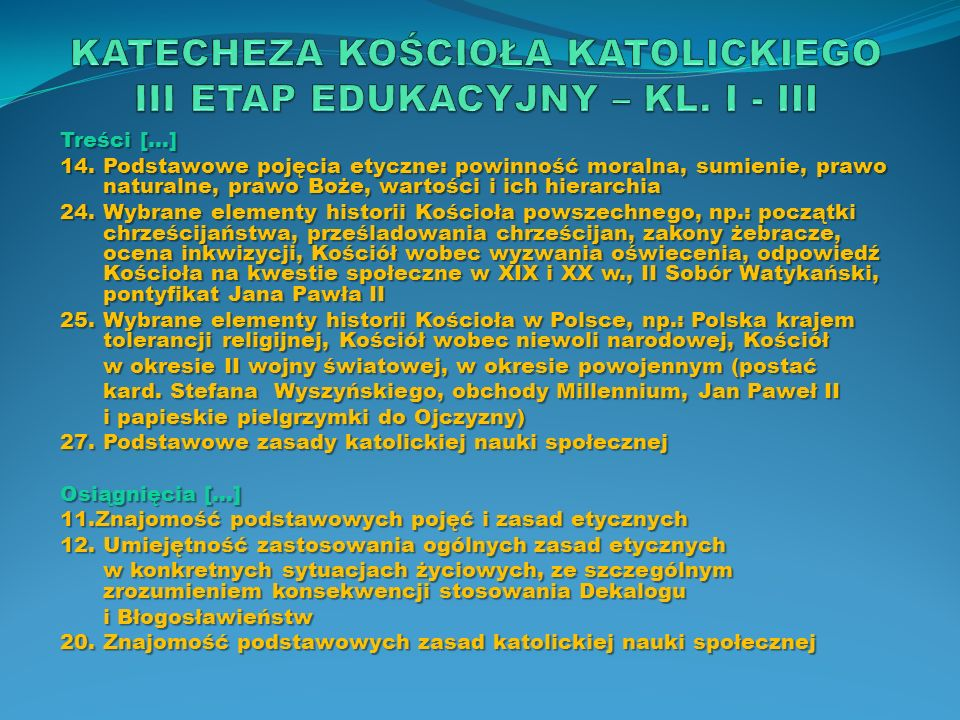KATECHEZA KOŚCIOŁA KATOLICKIEGO III ETAP EDUKACYJNY – KL. I - III
