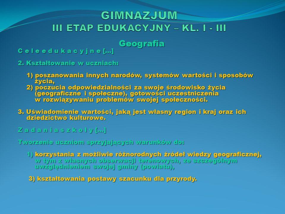 GIMNAZJUM III ETAP EDUKACYJNY – KL. I - III