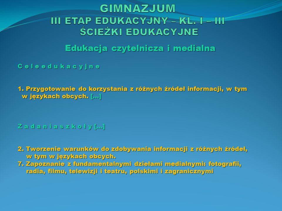GIMNAZJUM III ETAP EDUKACYJNY – KL. I – III ŚCIEŻKI EDUKACYJNE