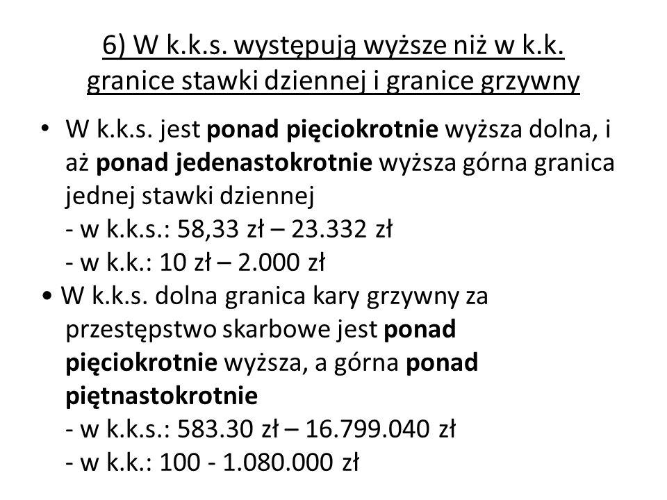 6) W k. k. s. występują wyższe niż w k. k