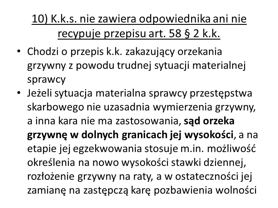 10) K. k. s. nie zawiera odpowiednika ani nie recypuje przepisu art