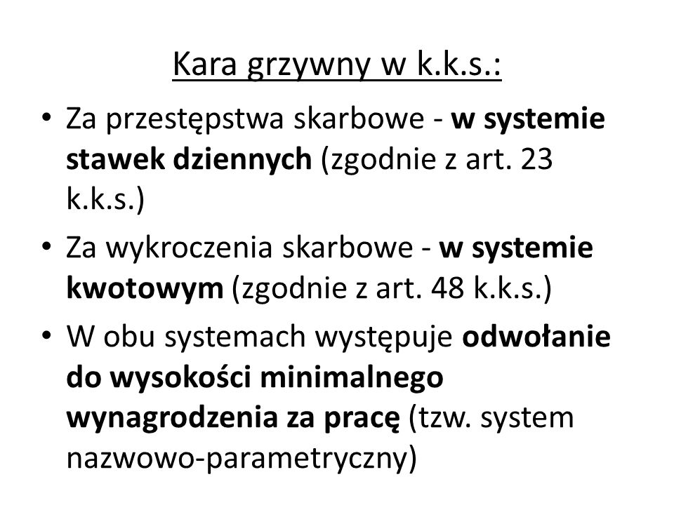 Kara grzywny w k.k.s.: Za przestępstwa skarbowe - w systemie stawek dziennych (zgodnie z art. 23 k.k.s.)