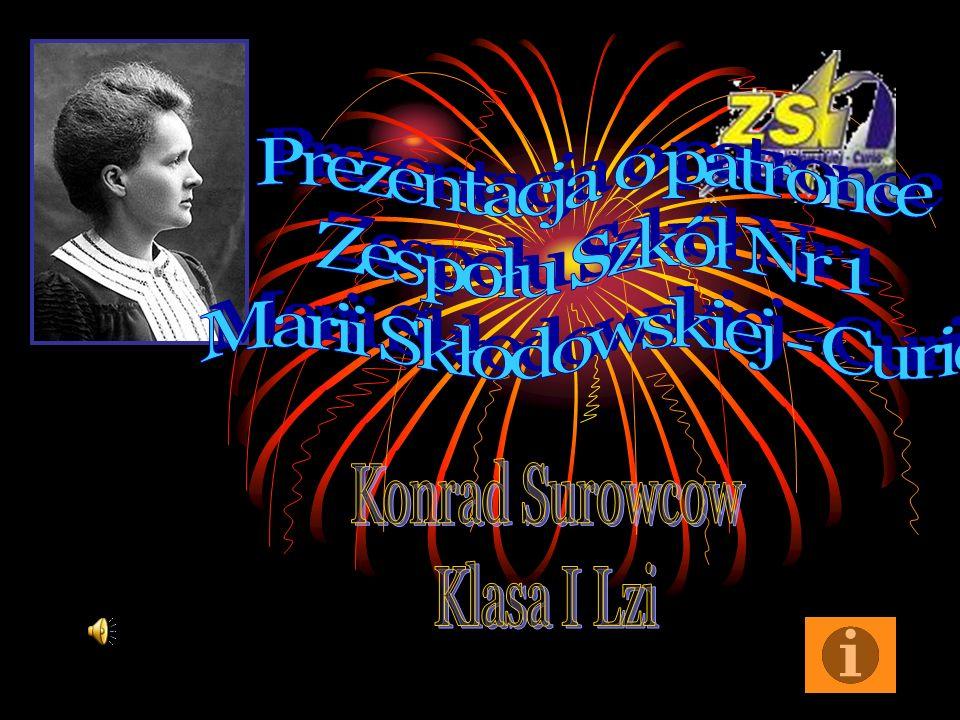 Prezentacja o patronce Zespołu Szkół Nr 1 Marii Skłodowskiej - Curie