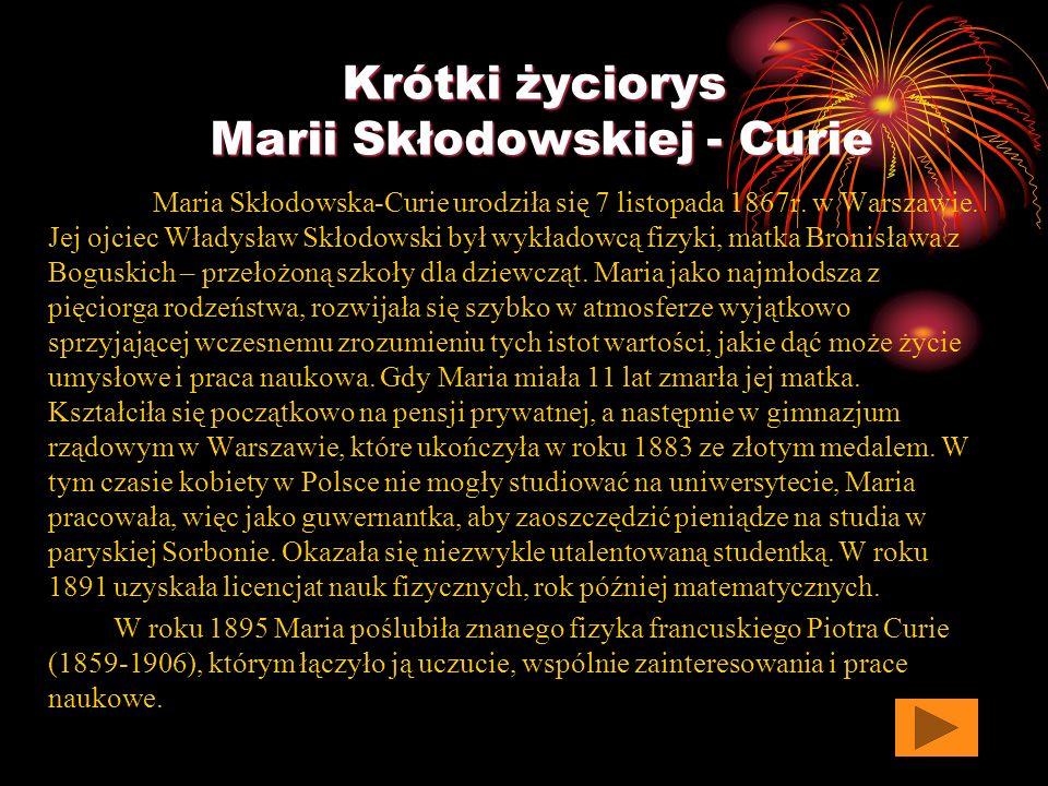 Krótki życiorys Marii Skłodowskiej - Curie