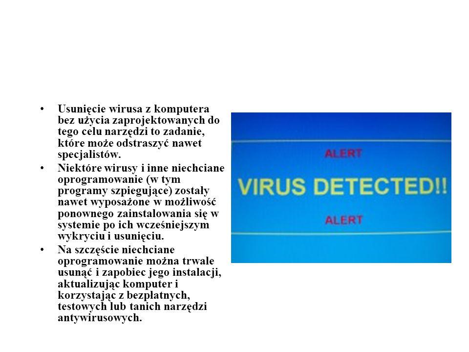Usunięcie wirusa z komputera bez użycia zaprojektowanych do tego celu narzędzi to zadanie, które może odstraszyć nawet specjalistów.