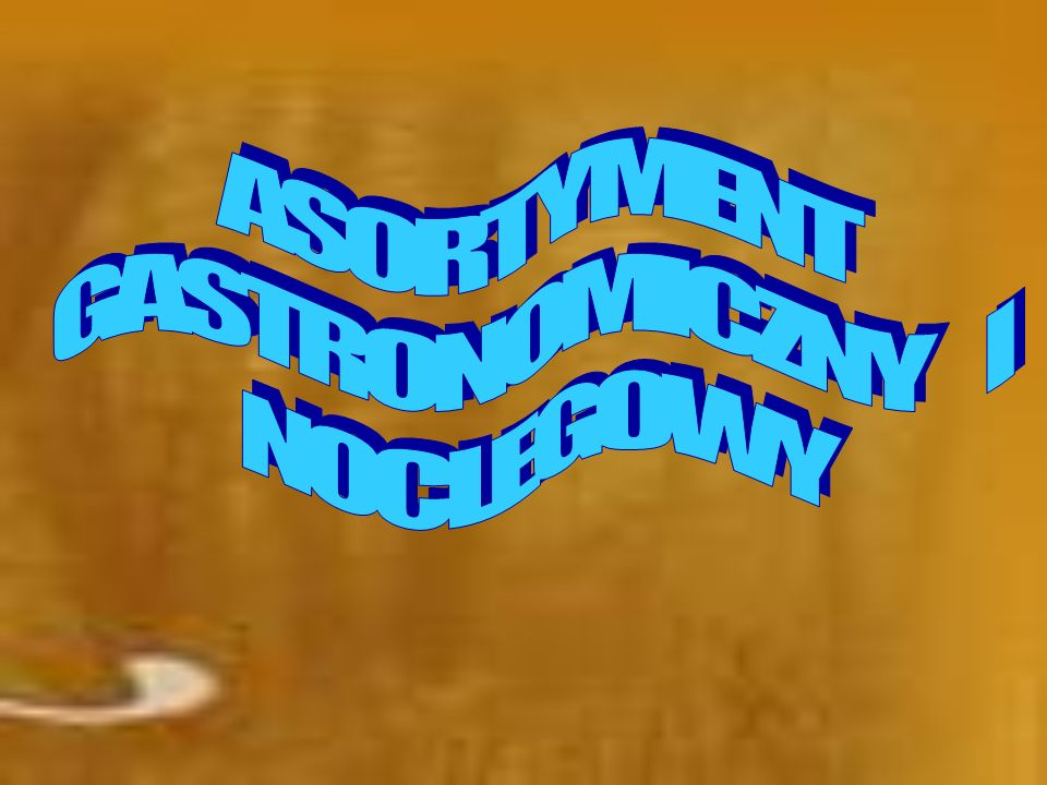 ASORTYMENT GASTRONOMICZNY I NOCLEGOWY