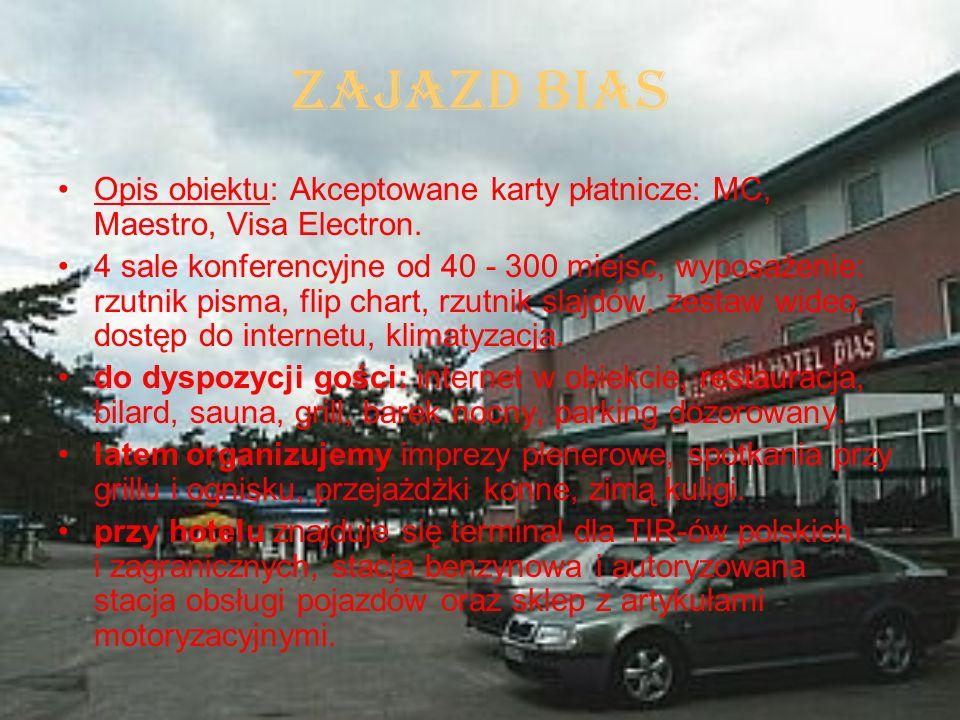 Zajazd Bias Opis obiektu: Akceptowane karty płatnicze: MC, Maestro, Visa Electron.