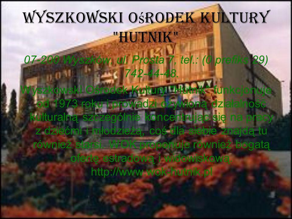 Wyszkowski Ośrodek Kultury Hutnik