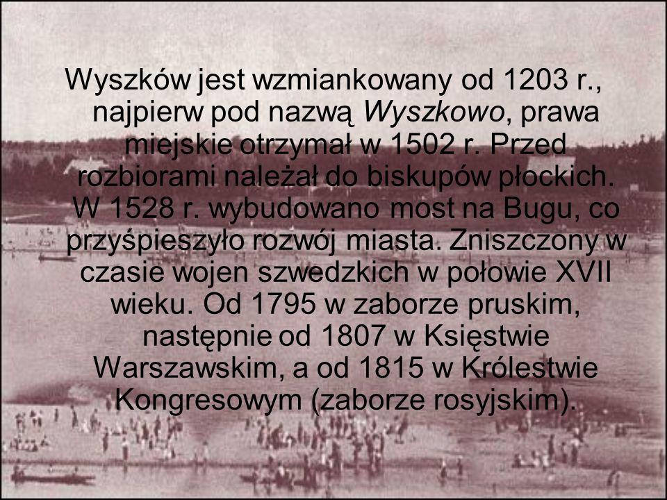 Wyszków jest wzmiankowany od 1203 r