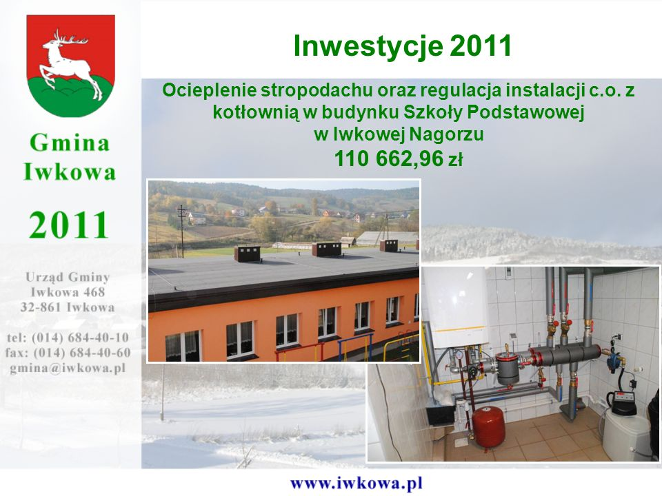 Inwestycje 2011 Ocieplenie stropodachu oraz regulacja instalacji c.o. z kotłownią w budynku Szkoły Podstawowej.