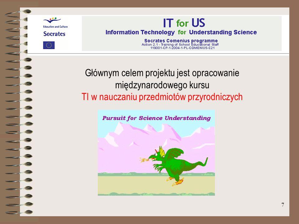 Głównym celem projektu jest opracowanie międzynarodowego kursu