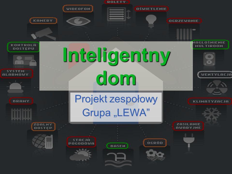 """Inteligentny dom Projekt zespołowy Grupa """"LEWA"""