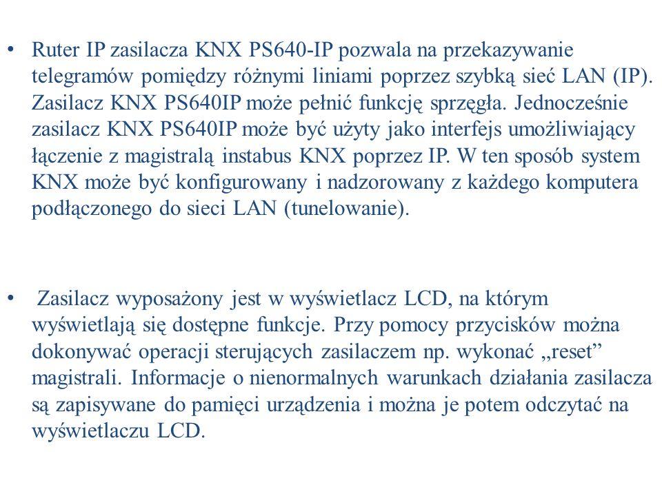 Ruter IP zasilacza KNX PS640-IP pozwala na przekazywanie telegramów pomiędzy różnymi liniami poprzez szybką sieć LAN (IP). Zasilacz KNX PS640IP może pełnić funkcję sprzęgła. Jednocześnie zasilacz KNX PS640IP może być użyty jako interfejs umożliwiający łączenie z magistralą instabus KNX poprzez IP. W ten sposób system KNX może być konfigurowany i nadzorowany z każdego komputera podłączonego do sieci LAN (tunelowanie).